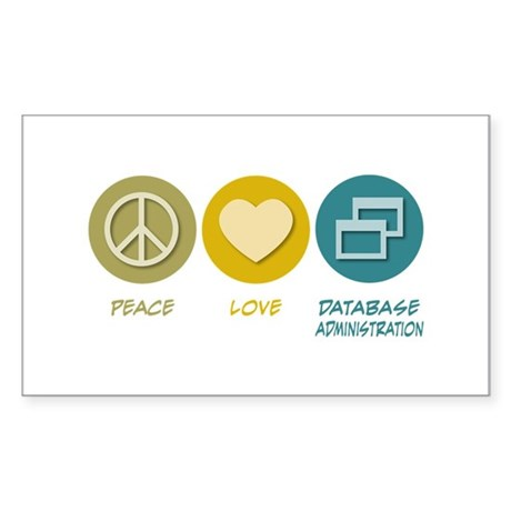 Peace Love Database Administration Sticker (Rectan
