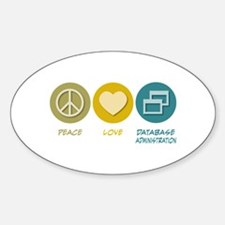 Peace Love Database Administration Oval Decal