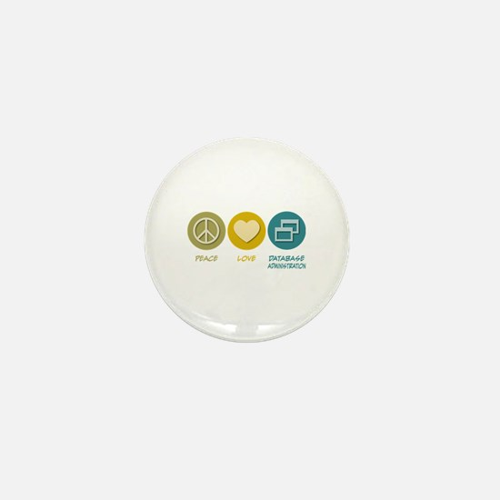 Peace Love Database Administration Mini Button