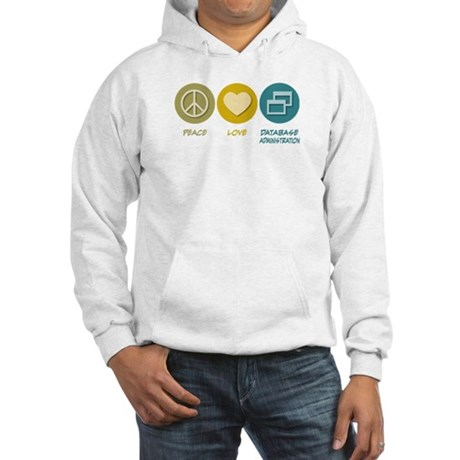 Peace Love Database Administration Hooded Sweatshi