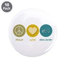 """Peace Love Data Entry 3.5"""" Button (10 pack)"""