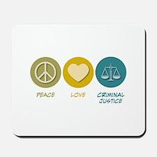 Peace Love Criminal Justice Mousepad