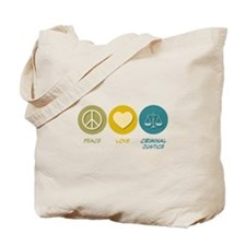 Peace Love Criminal Justice Tote Bag