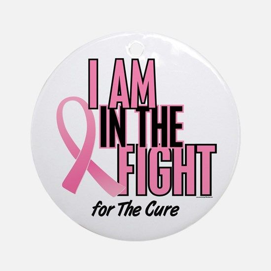 I AM IN THE FIGHT (The Cure) Ornament (Round)