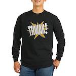 THWAK! Long Sleeve Dark T-Shirt