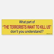 """""""Terrorists"""" Bumper Bumper Bumper Sticker"""