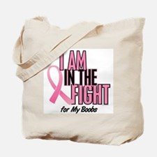 I AM IN THE FIGHT (My Boobs) Tote Bag