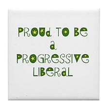 Proud Progressive Liberal Tile Coaster