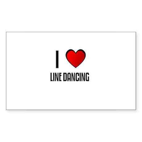 I LOVE LINE DANCING Rectangle Sticker