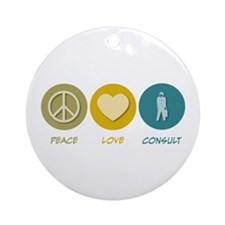 Peace Love Consult Ornament (Round)