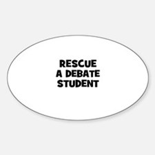 Rescue A Debate Student Oval Decal