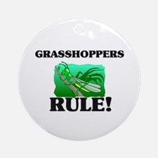 Grasshoppers Rule! Ornament (Round)
