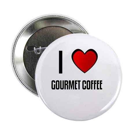 "I LOVE GOURMET COFFEE 2.25"" Button (100 pack)"