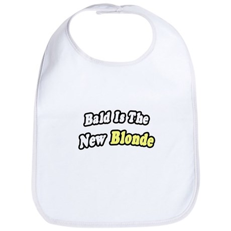 """Bald Is The New Blonde"" Bib"