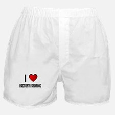 I LOVE FACTORY FARMING Boxer Shorts