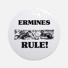 Ermines Rule! Ornament (Round)