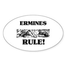 Ermines Rule! Oval Decal