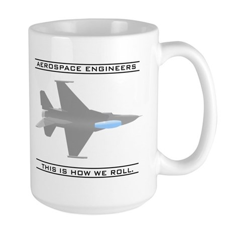 Aero Engineers: How We Roll Large Mug
