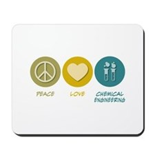 Peace Love Chemical Engineering Mousepad