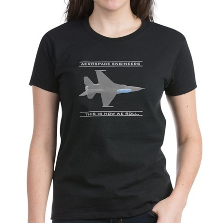 Aero Engineers: How We Roll Women's Dark T-Shirt