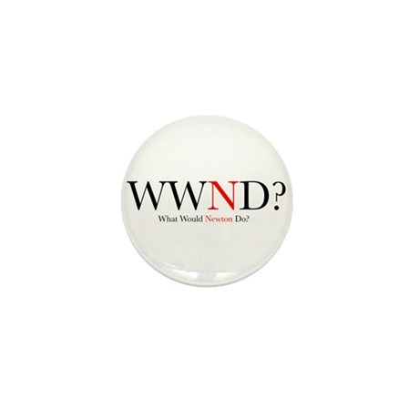 What Would Newton Do? Mini Button
