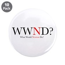 "What Would Newton Do? 3.5"" Button (10 pack)"