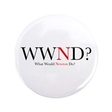 """What Would Newton Do? 3.5"""" Button (100 pack)"""