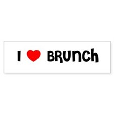 I LOVE BRUNCH Bumper Bumper Sticker