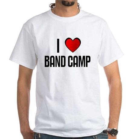 I LOVE BAND CAMP White T-Shirt