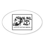 A Date With My Knitting Needl Oval Sticker (10 pk)
