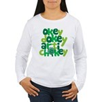 Okey Dokey Women's Long Sleeve T-Shirt