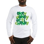 Okey Dokey Long Sleeve T-Shirt