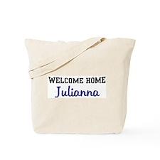 Welcome Home Julianna Tote Bag
