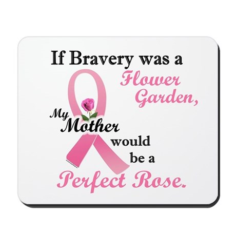 If Bravery Was A Flower Garden 1 (Mother) Mousepad
