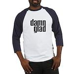 DAMN GLAD - Baseball Jersey