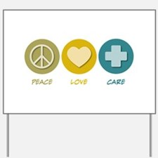 Peace Love Care Yard Sign