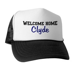Welcome Home Clyde Trucker Hat