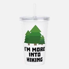 More into hiking C287t Acrylic Double-wall Tumbler