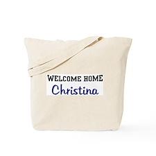 Welcome Home Christina Tote Bag