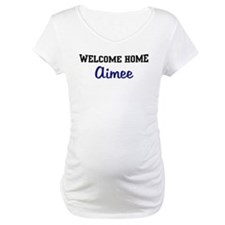 Welcome Home Aimee Shirt