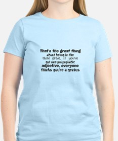 That's the great thing about being in the T-Shirt