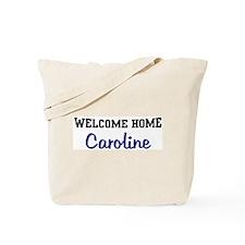 Welcome Home Caroline Tote Bag