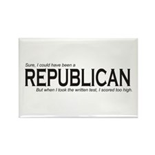 I could have been a REPUBLICAN Rectangle Magnet