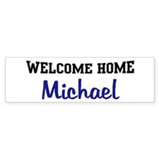 Welcome Home Michael Bumper Bumper Sticker