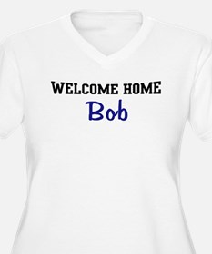Welcome Home Bob T-Shirt