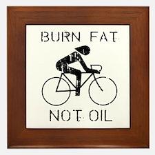 Burn fat not oil Framed Tile