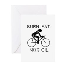 Burn fat not oil Greeting Card