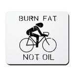 Burn fat not oil Mousepad