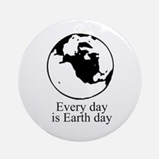 Every day is Earth Day Ornament (Round)