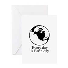 Every day is Earth Day Greeting Card